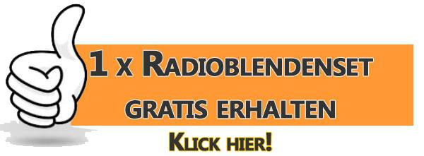 1 x das Radioblendenset gratis erhalten