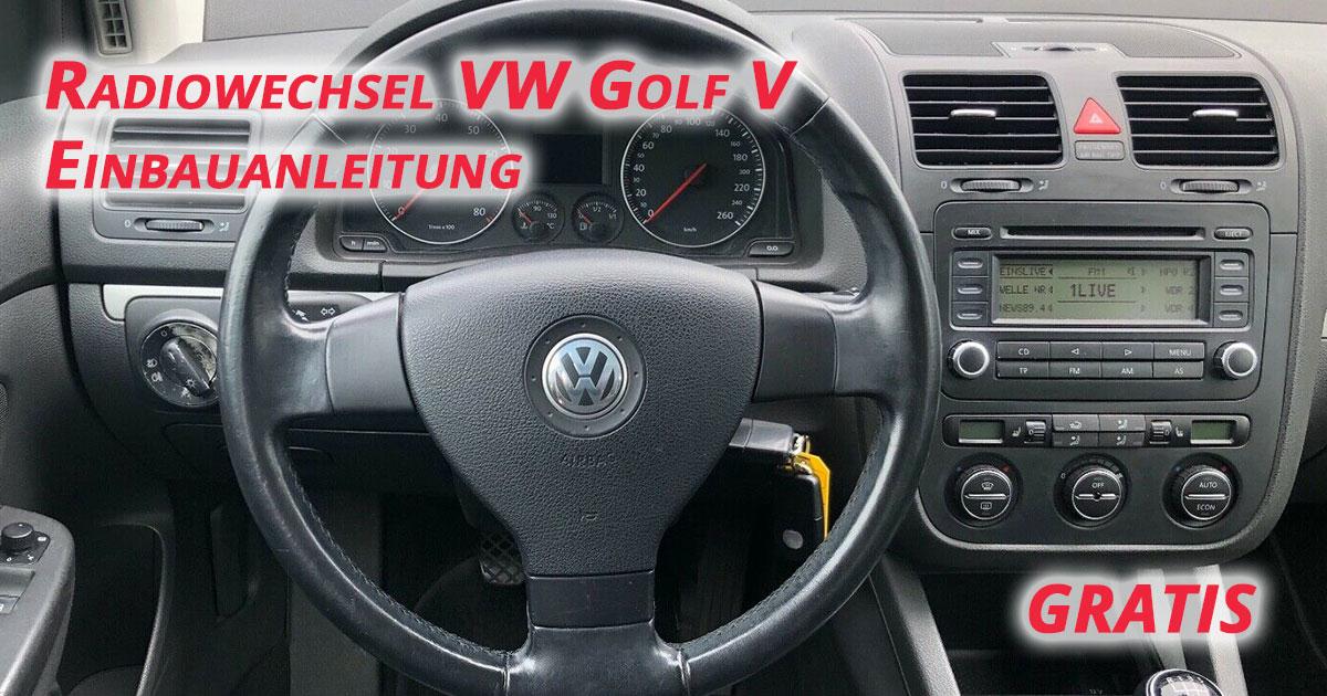 Radiowechsel VW Golf V Einbauanleitung