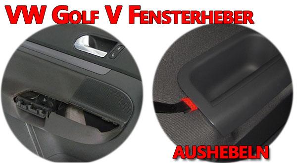 VW Golf V elektrischen Fensterheber aushebeln