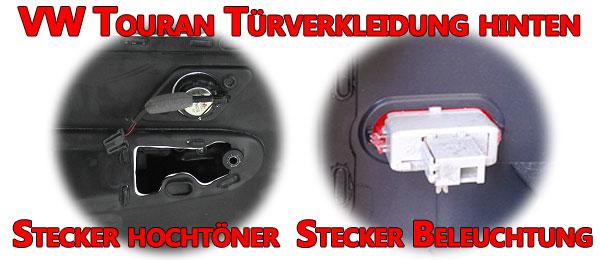 VW Touran Türverkleidung Steckerverbindungen Rückseite