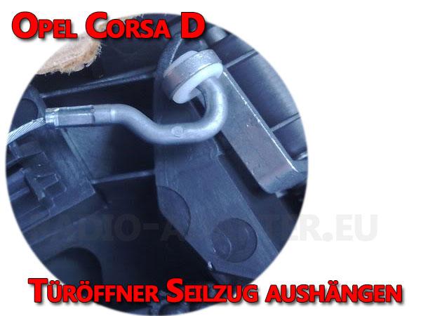 Opel Corsa D Türöffner Seilzug aushängen