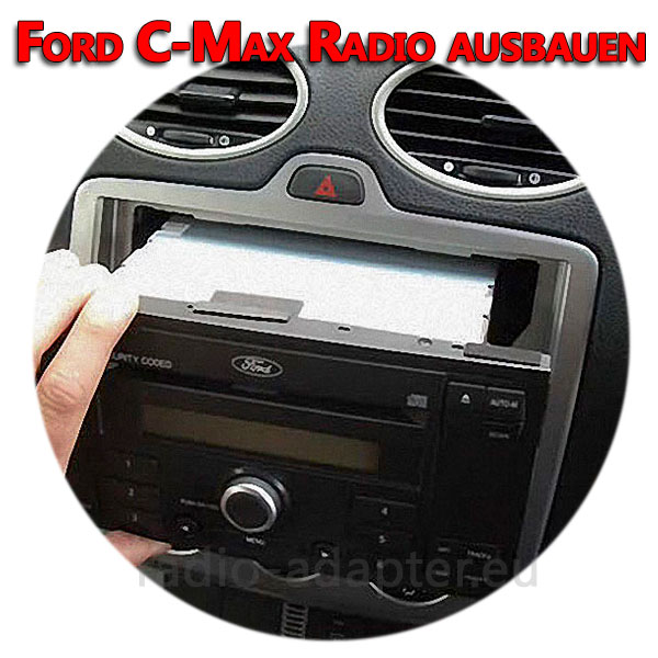 Ford C-Max Radio ausbauen